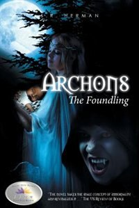 Archons: The Foundling by S.R. Herman