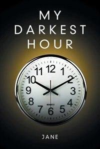 My Darkest Hour by Jane