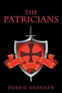 The Patricians by Debbie Dashner