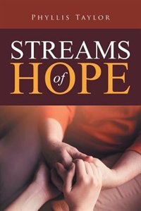 Streams of Hope by Phyllis Taylor