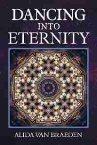 Dancing into Eternity by Alida Van Braeden