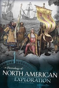 A Chronology of North American Exploration: A Chronology of North American Exploration