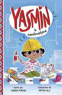 Yasmin la constructora by SAADIA Faruqi