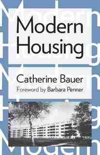 Modern Housing by Catherine Bauer