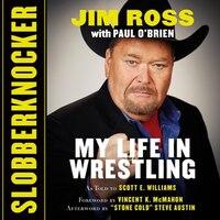 Slobberknocker My Life In Wrestling Book By Jim Ross Hardcover
