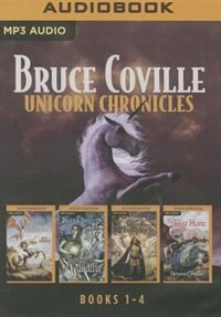 Bruce Coville - Unicorn Chronicles Collection: Into the Land of the Unicorns, Song of the Wanderer…