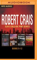 Robert Crais - Elvis Cole/joe Pike Series: Books 9-12: The Last Detective, The Forgotten Man, The…