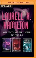 Laurell K. Hamilton - Meredith Gentry Series: Books 4-6: A Stroke of Midnight, Mistral's Kiss, A…