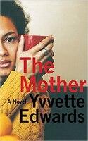 Book The Mother: A Novel by Yvvette Edwards