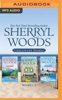 Sherryl Woods - Chesapeake Shores: Books 1-3: The Inn at Eagle Point, Flowers on Main, Harbor Lights