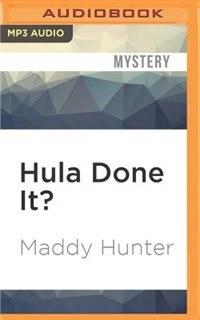 Hula Done It? by Maddy Hunter