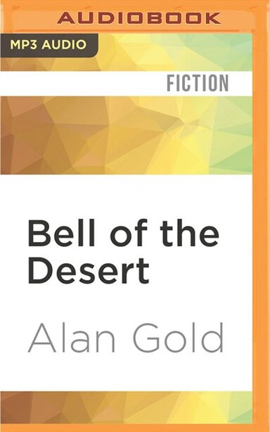 Bell Of The Desert by Alan Gold