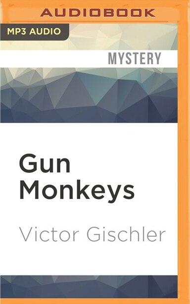 Gun Monkeys by Victor Gischler