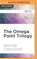 The Omega Point Trilogy