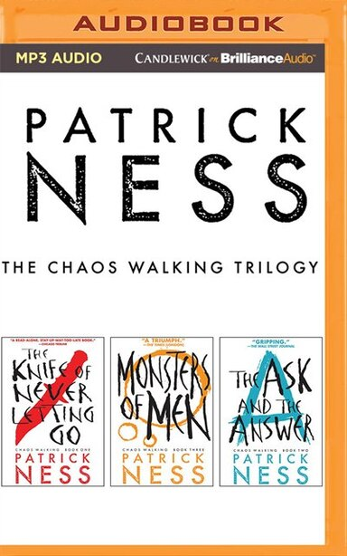 Patrick Ness - The Chaos Walking Trilogy: The Knife of Never Letting Go, The Ask & The Answer, Monsters of Men by Patrick Ness