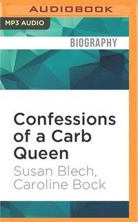 Confessions Of A Carb Queen: A Memoir