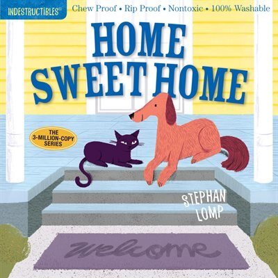 Indestructibles: Home Sweet Home: Chew Proof · Rip Proof · Nontoxic · 100% Washable (book For Babies, Newborn Books, Safe To Chew) by Stephan Lomp