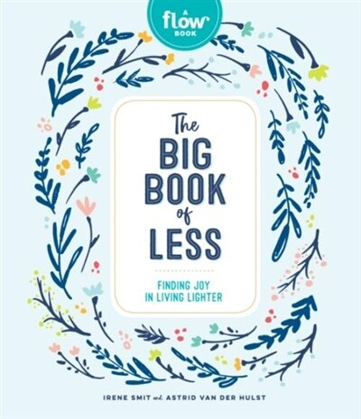 The Big Book Of Less: Finding Joy In Living Lighter by Irene Smit