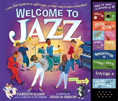 Welcome To Jazz: A Swing-along Celebration Of America's Music Featuring When The Saints Go Marching In by Carolyn Sloan
