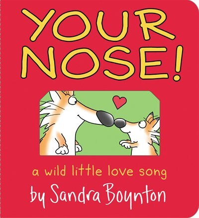 Your Nose! de Sandra Boynton
