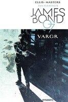James Bond Volume 1: Vargr