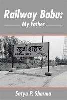 Railway Babu: My Father