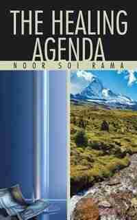 The Healing Agenda by Noor Soi Rama