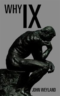 Why IX by John Weyland