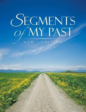 Segments of My Past by New Addition