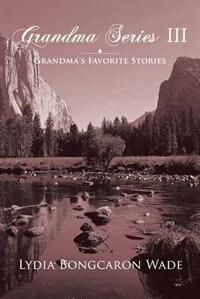 Grandma Series III: Grandma's Favorite Stories by Lydia Bongcaron Wade
