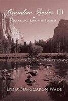 Grandma Series III: Grandma's Favorite Stories