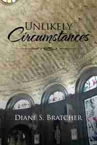 Unlikely Circumstances by Diane S. Bratcher