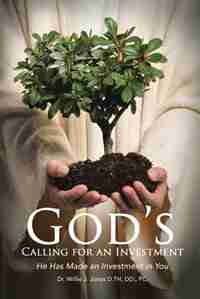 God's Calling Investor: God Has Made an Investment in You by Dr. Willie J. Jones