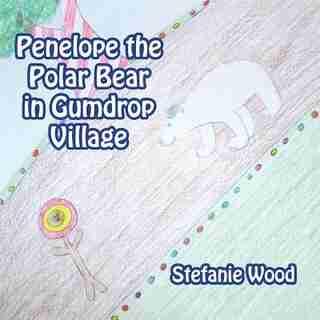 Penelope the Polar Bear in Gumdrop Village by Stefanie Wood