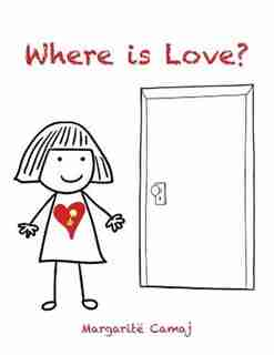 Where Is Love? by Margarite Camaj