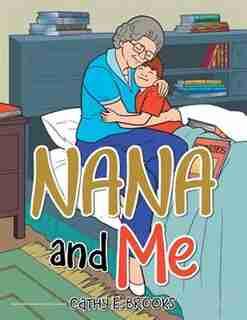 Nana and Me by Cathy E. Brooks