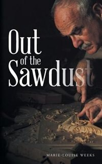 Out of the Sawdust de Marie-Louise Weeks