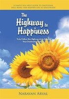 The Highway to Happiness: Truly Follow the Highway-67 to Reach Your Destination Safely