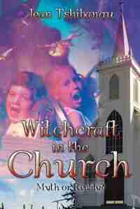 Witchcraft in the Church: Myth or Reality? by Jean Tshibangu