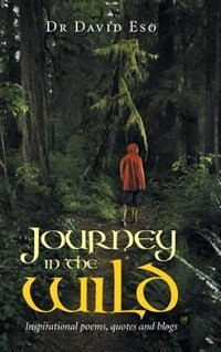 Journey in the Wild: Inspirational poems, quotes and blogs