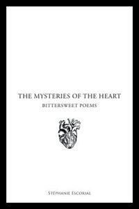 The Mysteries of the Heart by Stéphanie Escorial