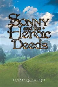 Sonny and the Heroic Deeds by Jennifer Hashmi