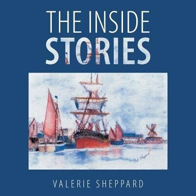 The Inside Stories by Valerie Sheppard