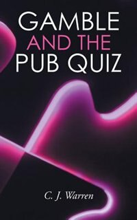 Gamble and the Pub Quiz by C. J. Warren
