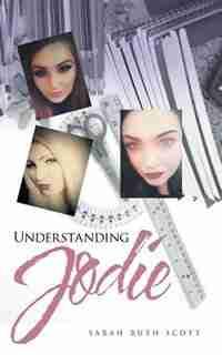Understanding Jodie by Sarah Ruth Scott