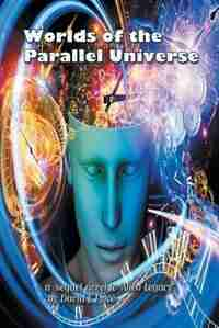 Worlds of the Parallel Universe by David Price