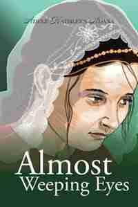 Almost Weeping Eyes by Adele Kathleen Adana