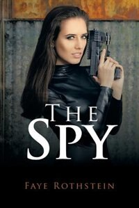 The Spy by Faye Rothstein