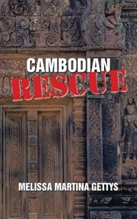 Cambodian Rescue by Melissa Martina Gettys