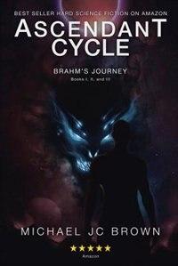 Ascendant Cycle: Brahm's Journey by Michael JC Brown